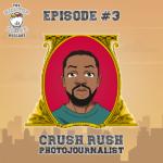 Episode 3 - Crush Rush - Photojournalist