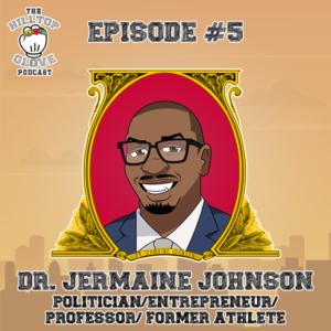 Episode 5 - Dr. Jermaine Johnson - Politisian / entreperneur / professor / former athlete