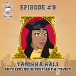 Tanisha Hall - Queen It Shall Be - Entrepreneur, Poet, Art Activist