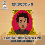 Lashaunda Whack, Chef, Entrepreneur